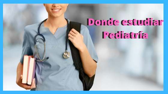 estudiar Pediatría